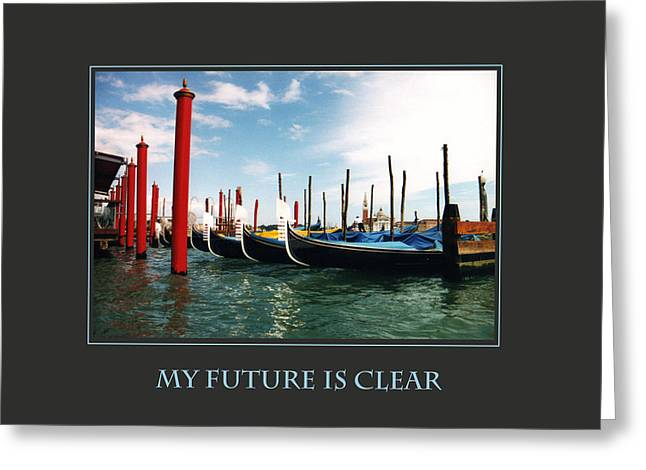 Personal-development Greeting Cards - My Future Is Clear Greeting Card by Donna Corless