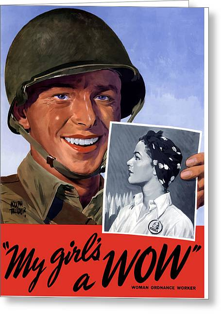World Mixed Media Greeting Cards - My girls a WOW -- WW2 Poster Greeting Card by War Is Hell Store