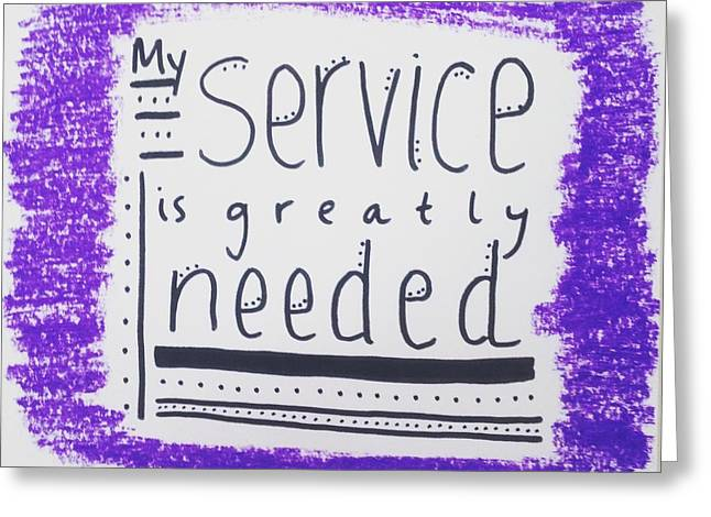 Empower Greeting Cards - My service is greatly needed Greeting Card by Tiny Affirmations