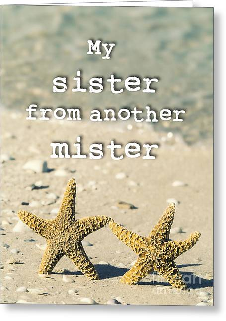 My Sister From Another Mister Greeting Card by Edward Fielding