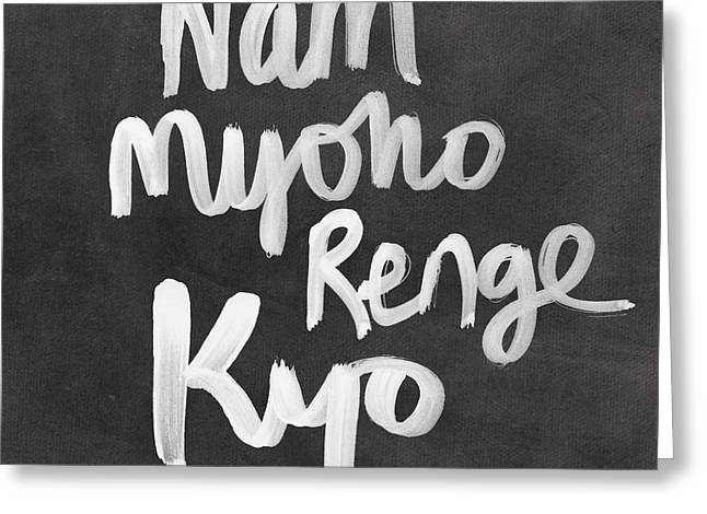 Calligraphy Greeting Cards - Nam Myoho Renge Kyo Greeting Card by Linda Woods