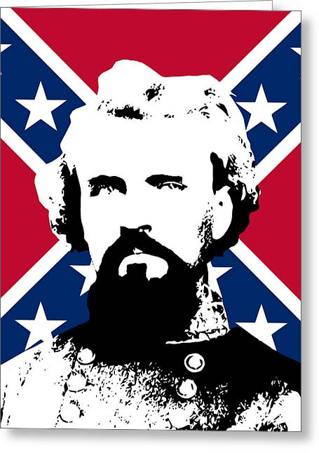 Recently Sold -  - Civil Greeting Cards - Nathan Bedford Forrest and The Rebel Flag Greeting Card by War Is Hell Store