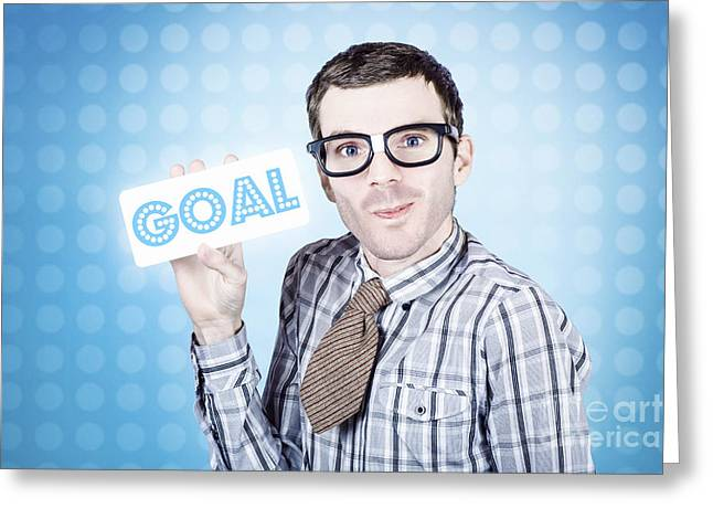 Ambition Greeting Cards - Nerd businessman holding goal sign board  Greeting Card by Ryan Jorgensen