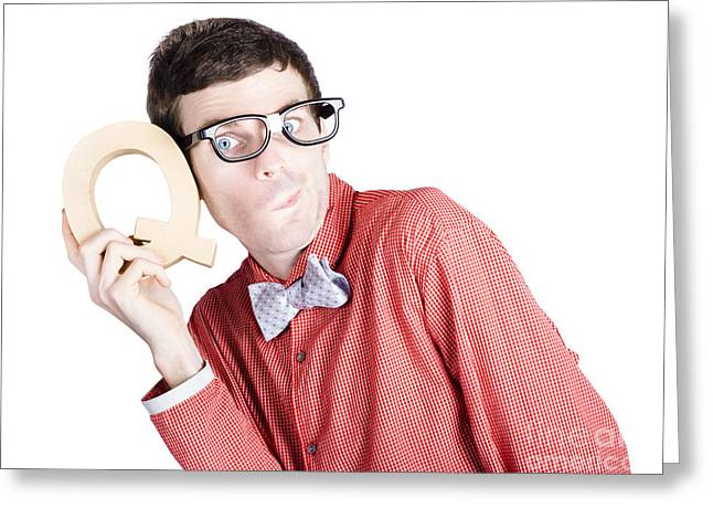 Nerd Businessman Holding Letter Q For Question Greeting Card by Jorgo Photography - Wall Art Gallery