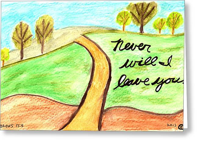 Devotional Mixed Media Greeting Cards - Never Leave You Greeting Card by Kristen Williams