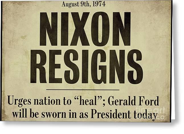 Nixon Resigns Newspaper Headline Greeting Card by Mindy Sommers