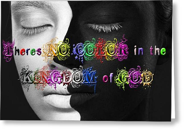 Kingdom Of God Greeting Cards - NO Color Greeting Card by Kelly Turner