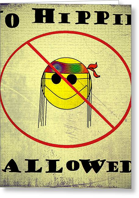 No Hippies Allowed Greeting Card by Bill Cannon