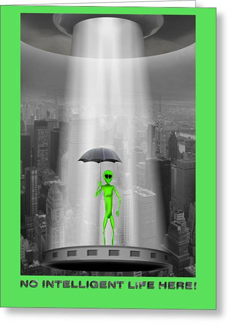 Shirt Digital Greeting Cards - No Intelligent Life Here 2 Greeting Card by Mike McGlothlen
