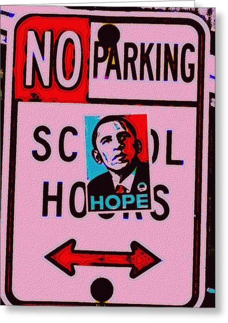 Obama Digital Art Greeting Cards - No Parking Greeting Card by Bill Cannon