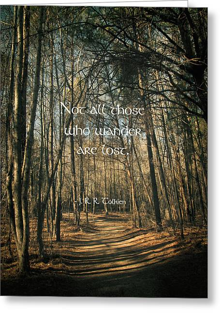Lord Of The Rings Photographs Greeting Cards - Not All Those Who Wander Greeting Card by Jessica Brawley