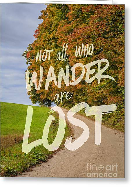 Country Lanes Digital Greeting Cards - Not all who wander are lost 2 Greeting Card by Edward Fielding