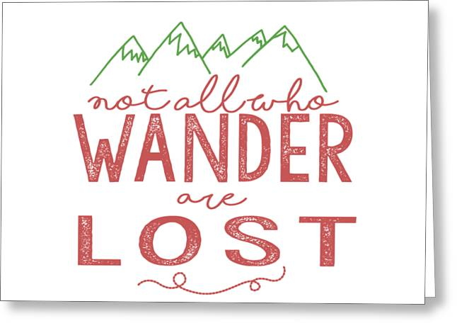 Not All Who Wander Are Lost In Pink Greeting Card by Heather Applegate