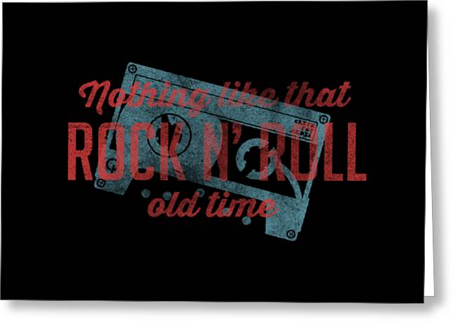 Oldies Greeting Cards - Nothing Like That Old Time Rock N Roll tee Greeting Card by Edward Fielding