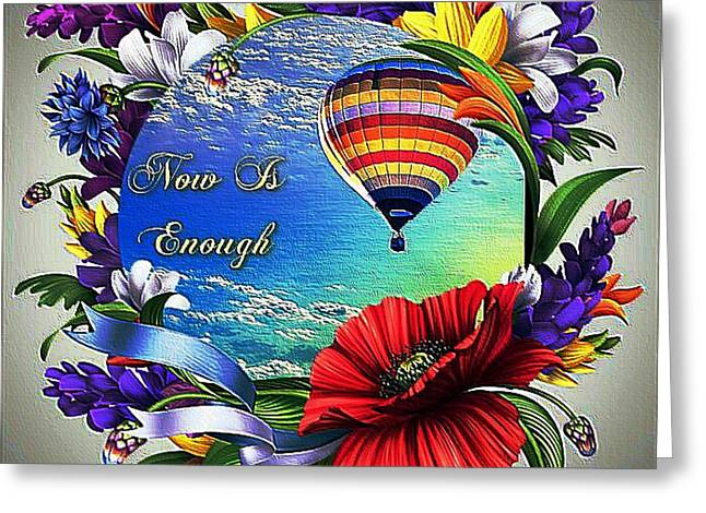 Balloon Flower Digital Greeting Cards - Now Is Enough Greeting Card by Clive Littin