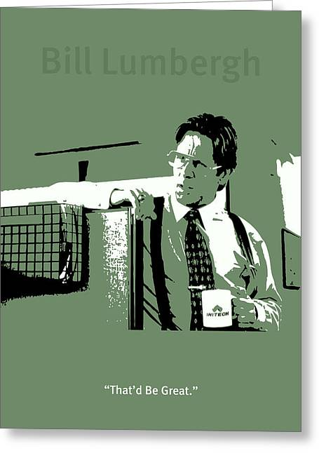 Office Space Greeting Cards - Office Space Bill Lumbergh Movie Quote Poster Series 002 Greeting Card by Design Turnpike