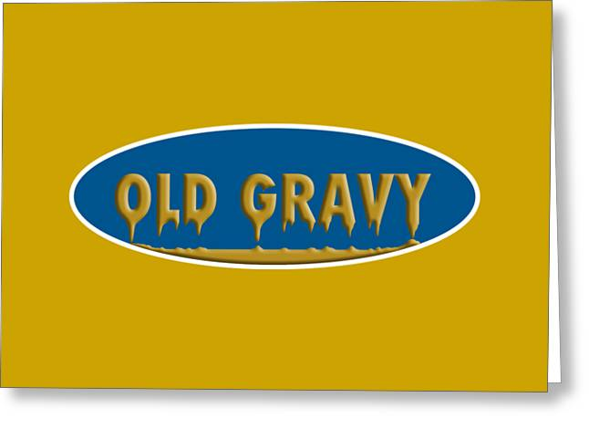 Clever Mixed Media Greeting Cards - Old Gravy Greeting Card by Rich Mason