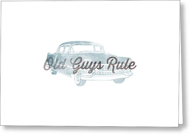 Old Guys Rule Tee Greeting Card by Edward Fielding