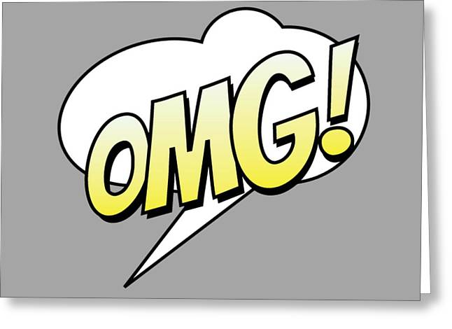 Omg Greeting Cards - Omg Greeting Card by Marianna Mills