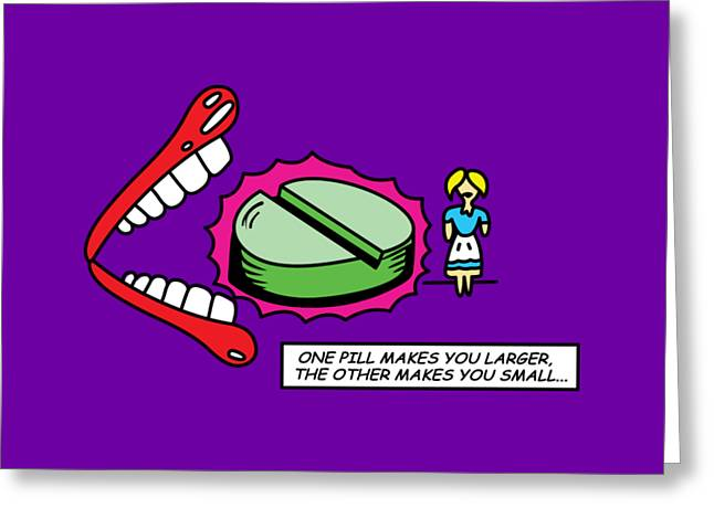 Rocks Drawings Greeting Cards - One Pill Makes You Larger The Other Makes You Small - Alice In Wonderland - Ask Alice Greeting Card by Paul Telling