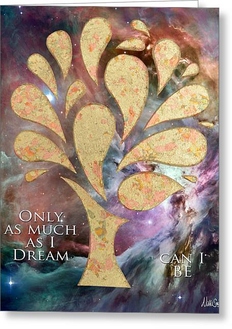 Gold Leaves Greeting Cards - Only as Much as I Dream Can I BE Greeting Card by Nikki Smith