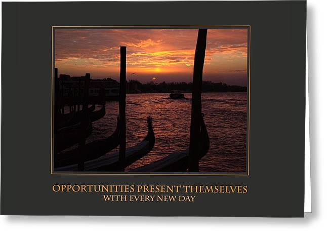 Opportunities Present Themselves With Every New Day Greeting Card by Donna Corless