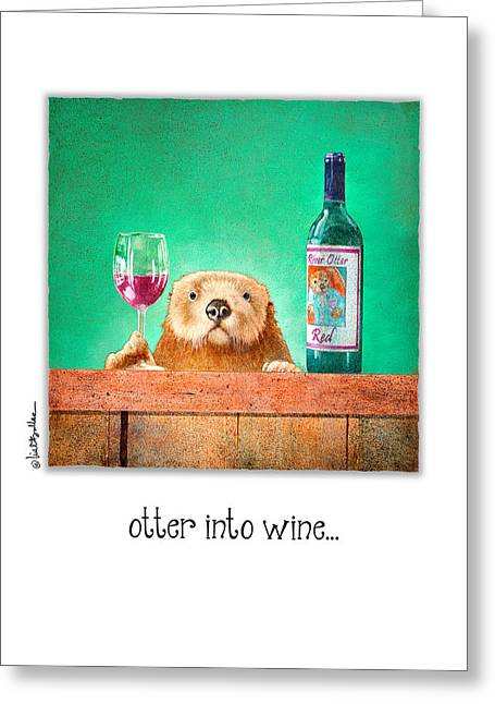 Otter Into Wine... Greeting Card by Will Bullas