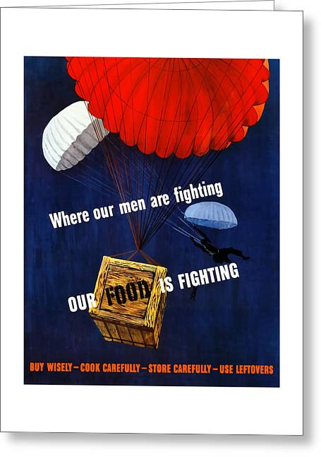 War Effort Mixed Media Greeting Cards - Our Food Is Fighting Greeting Card by War Is Hell Store