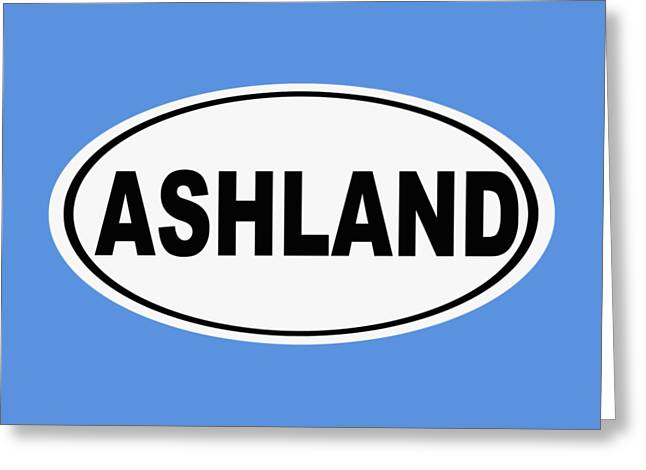 Oval Ashland Oregon Or Ohio Home Pride Greeting Card by Keith Webber Jr