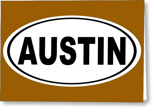 Oval Austin Texas Home Pride Greeting Card by Keith Webber Jr