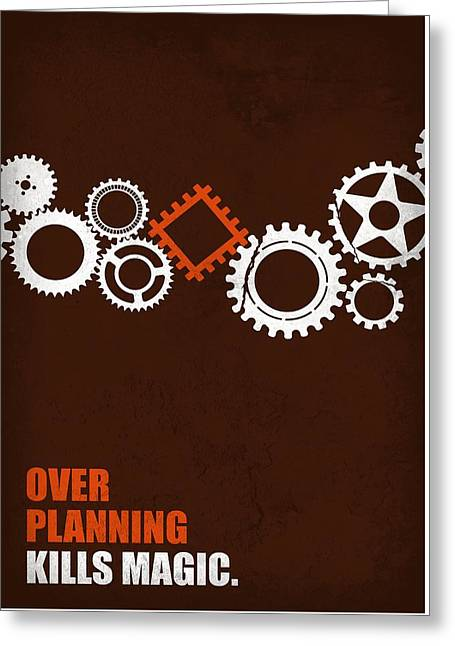 Over Planning Kills Magic Inspirational Quotes Poster Greeting Card by LabNo4