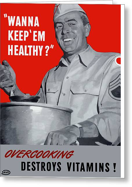 Second Greeting Cards - Overcooking Destroys Vitamins Greeting Card by War Is Hell Store