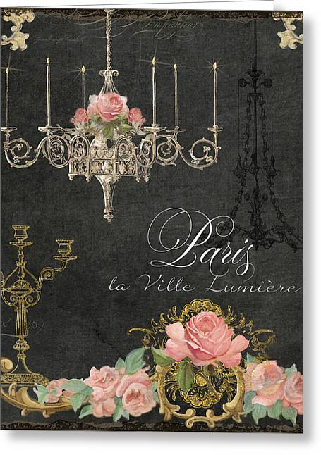 Romance Mixed Media Greeting Cards - Paris - City of Light Chandelier Candelabra Chalk Roses Greeting Card by Audrey Jeanne Roberts