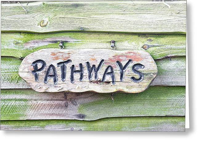 Old Home Place Greeting Cards - Pathways sign Greeting Card by Tom Gowanlock