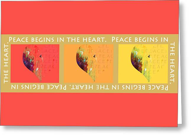 Motivational Poster Greeting Cards - Peace Begins In The Heart Greeting Card by Judith Schmidt