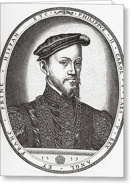 Naples Drawings Greeting Cards - Philip Ii, 1527 To 1598. King Of Spain Greeting Card by Ken Welsh