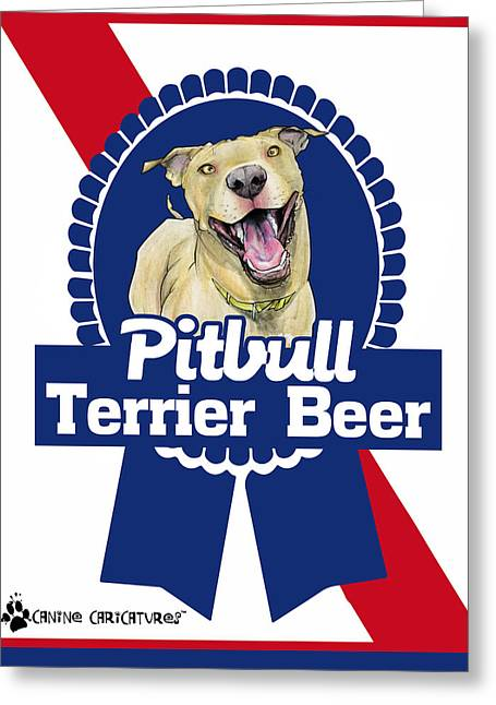 Booze Drawings Greeting Cards - Pit Bull Terrier Beer Greeting Card by John LaFree