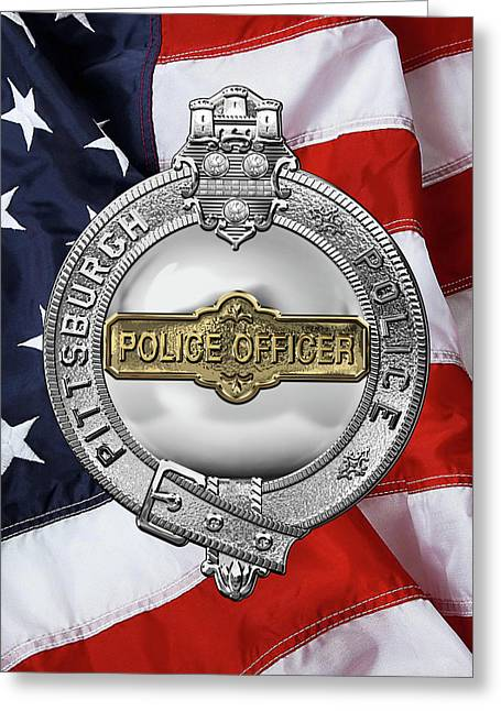Pittsburgh Bureau Of Police -  P B P  Police Officer Badge Over American Flag Greeting Card by Serge Averbukh