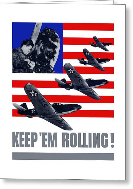 Planes -- Keep 'em Rolling Greeting Card by War Is Hell Store