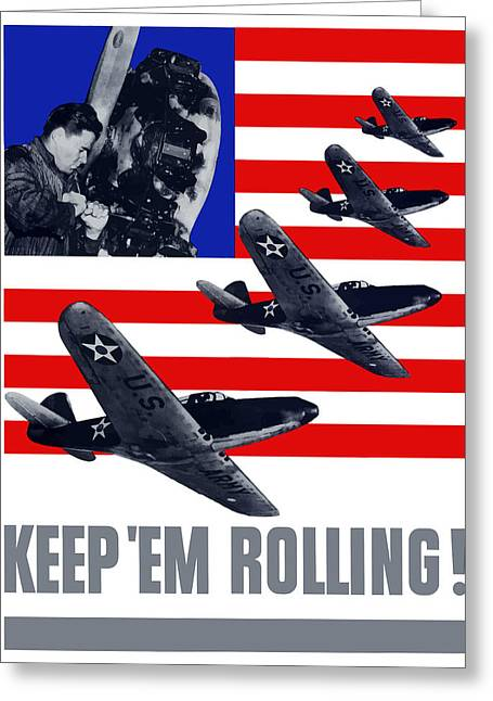 Allied Greeting Cards - Planes -- Keep Em Rolling Greeting Card by War Is Hell Store