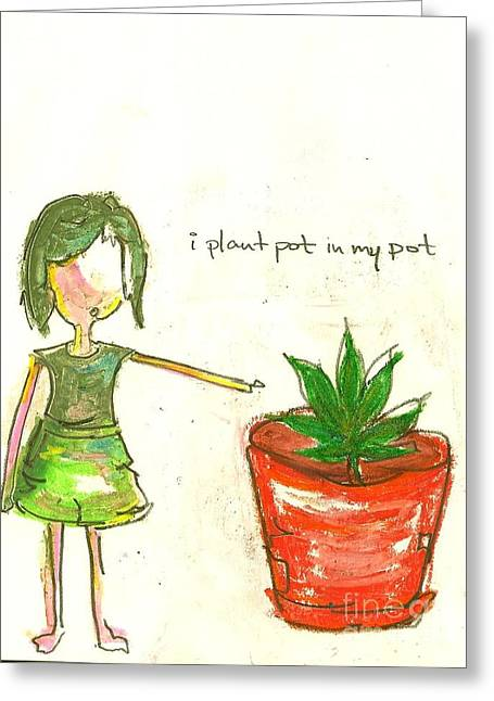 Pot In My Pot Greeting Card by Ricky Sencion