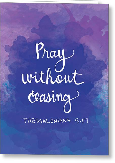 Illustrated Letter Greeting Cards - Pray Without Ceasing Greeting Card by Nancy Ingersoll