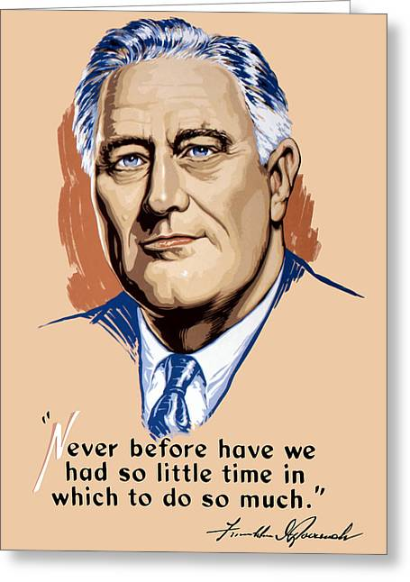 Franklin Delano Roosevelt Greeting Cards - President Franklin Roosevelt and Quote Greeting Card by War Is Hell Store