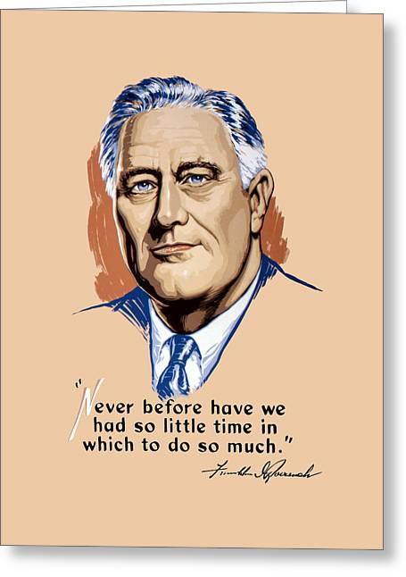 Franklin Roosevelt Greeting Cards - President Franklin Roosevelt and Quote Greeting Card by War Is Hell Store