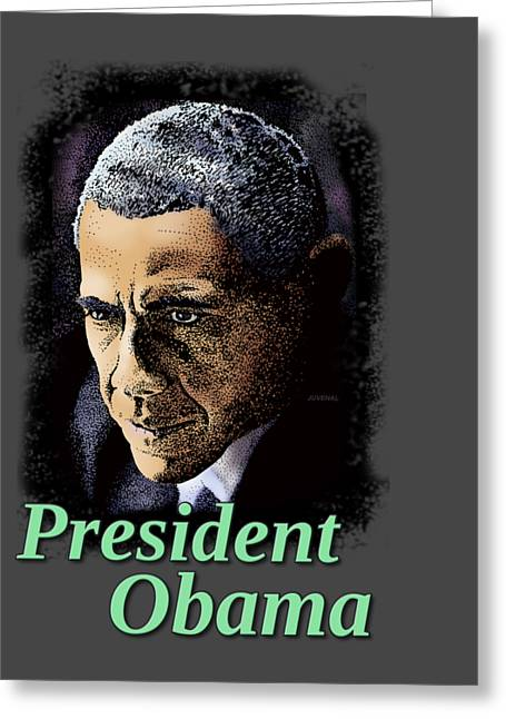 President Obama Greeting Cards - President Obama Greeting Card by Joseph Juvenal