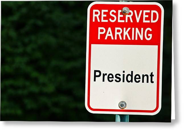 President Only Greeting Card by Edward Myers