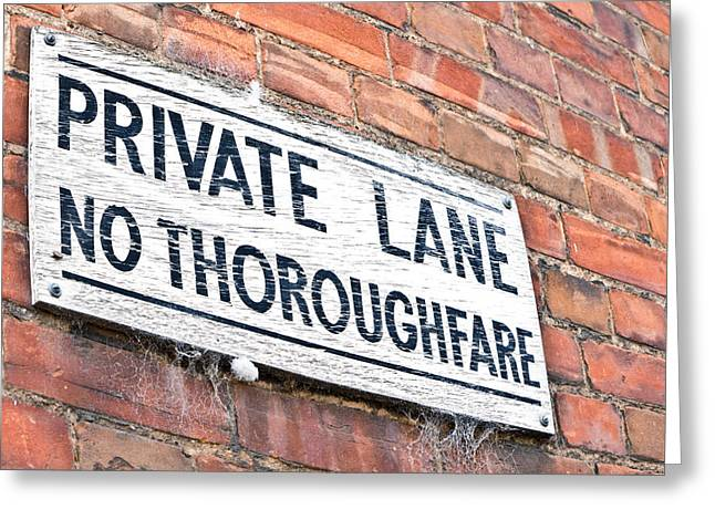 Texting Greeting Cards - Private lane sign Greeting Card by Tom Gowanlock