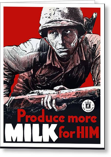 Ww11 Greeting Cards - Produce More Milk For Him Greeting Card by War Is Hell Store