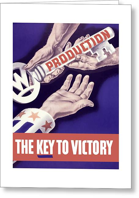 War Production Greeting Cards - Production - The Key To Victory Greeting Card by War Is Hell Store
