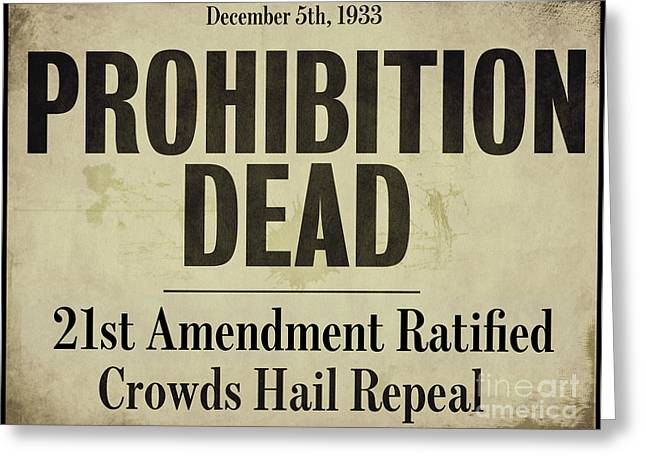 Prohibition Dead Newspaper Greeting Card by Mindy Sommers